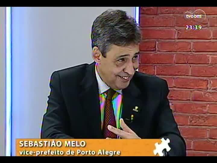 Mãos e Mentes - Vice-prefeito de Porto Alegre, Sebastião Melo - Bloco 4 - 11/08/2013
