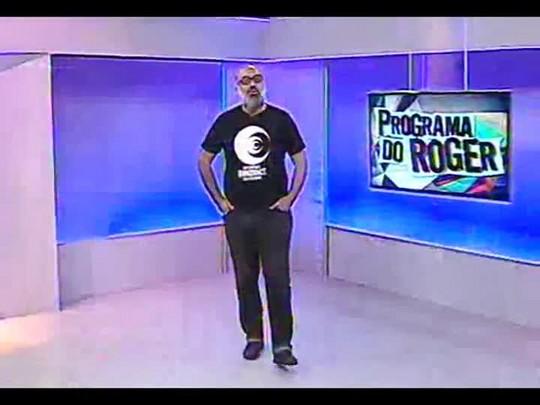 Programa do Roger - Roger Lerina fala sobre o Planeta Atlântida SC - Bloco 1 - 17/01/2014