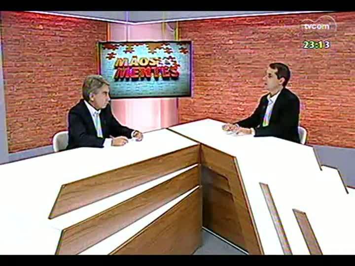 Mãos e Mentes - Ex-governador e presidente do Instituto Reformar de Estudos Políticos e Tributários, Germano Rigotto - Bloco 2 - 14/04/2013
