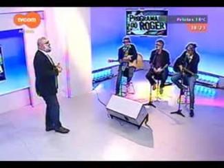 Programa do Roger - Los 3 Plantados - Bloco 4 - 26/09/2014