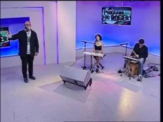 Programa do Roger - Clara Valente - Bloco 2 - 26/05/15