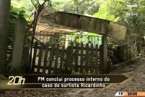 TVCOM 20 Horas - PM conclui processo interno do caso do surfista Ricardinho - 10.07.15
