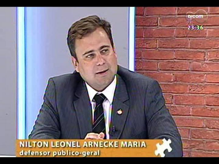 Mãos e Mentes - Defensor público geral do Estado, Nilton Leonel Arnecke Maria - Bloco 4 - 31/03/2013
