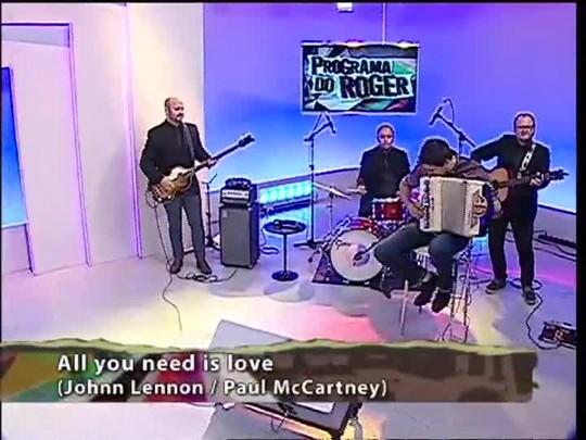 Programa do Roger - Sonhos de Uma Noite de Verão & Beatles no Acordeon - Bloco 4 - 05/05/15