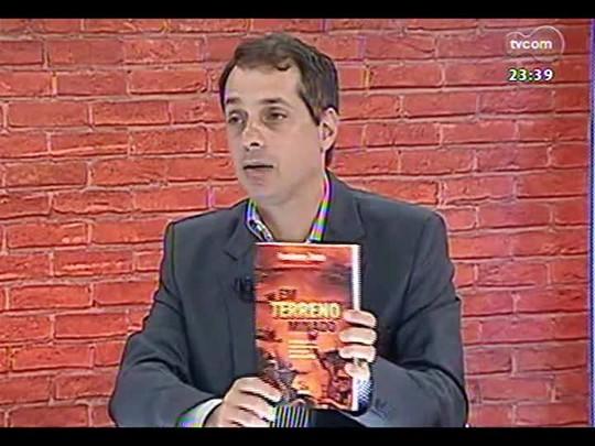 Mãos e Mentes - Repórter especial do jornal Zero Hora Humberto Trezzi - Bloco 4 - 19/01/2014