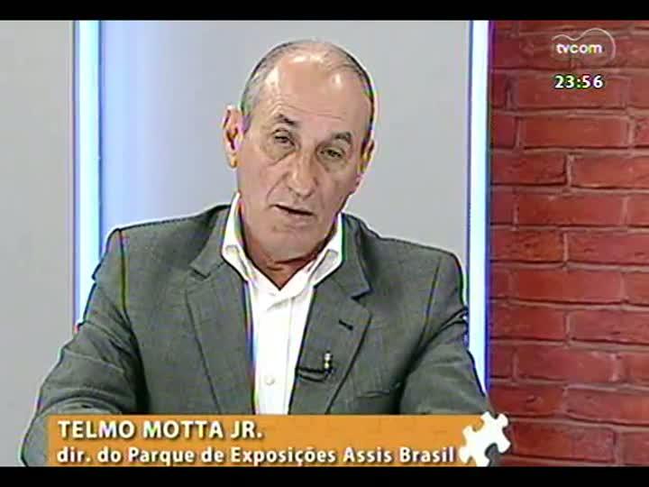 Mãos e Mentes - Diretor do Parque de Exposições Assis Brasil, Telmo Motta Júnior - Bloco 4 - 20/08/2013