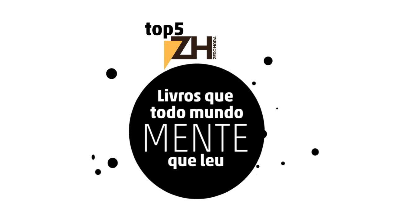 Top 5 ZH: Livros que todo mundo adora mentir que leu