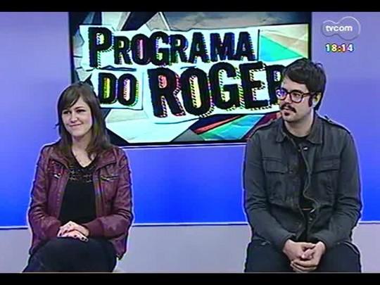 Programa do Roger - Maria Joana de Avellar, editora e Rafael Rocha, diretor de criação da revista Noize - Bloco 3 - 01/07/2014