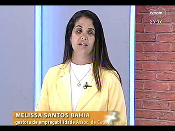 Mãos e Mentes - Gestora de Empregabilidade da Associação de Cegos do RS, Melissa Bahia - Bloco 1 - 27/02/2013