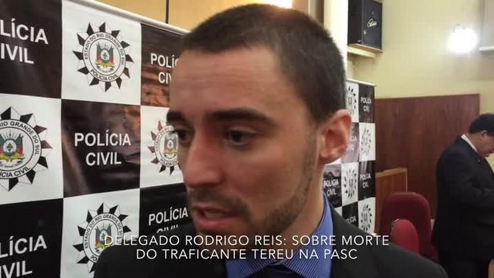 Veja o que disse o delegado Rodrigo Reis sobre a morte do traficante Teréu na Pasc