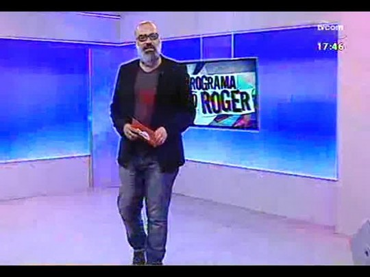 Programa do Roger - Músicos Fernando Noronha e Luciano Leães - Bloco 1 - 09/04/14