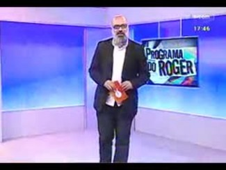 Programa do Roger - Bebeto Alves - Bloco 1 - 15/04/2014