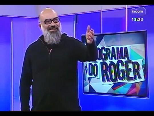Programa do Roger - Império da Lã - Bloco 4 - 09/06/2014