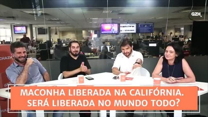 Conexão GaúchaZH: maconha foi liberada na Califórnia. Será liberada no mundo todo?