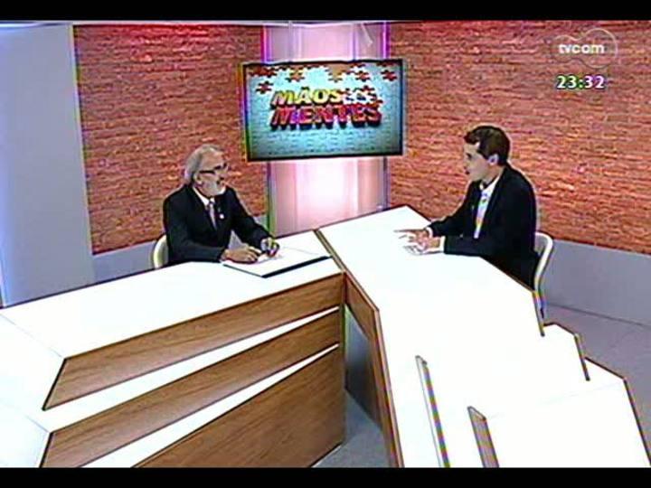 Mãos e Mentes - Reitor da Feevale, Ramon Fernando da Cunha - Bloco 1 - 22/03/2013