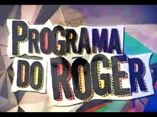 "Programa do Roger - Projeto \""Mulheragem\"" - Bloco 1 - 04/06/2014"