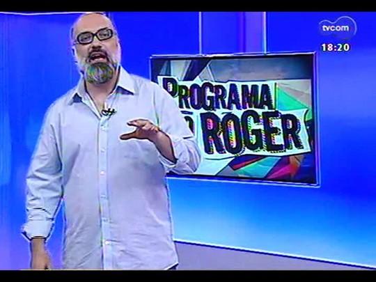 Programa do Roger - Saiba mais sobre as atrações do Planeta Atlântida 2014 - Bloco 2 - 20/12/2013