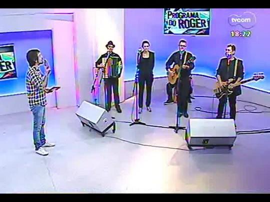 Programa do Roger - Grupo Mas Bah! - Bloco 4 - 25/02/2014