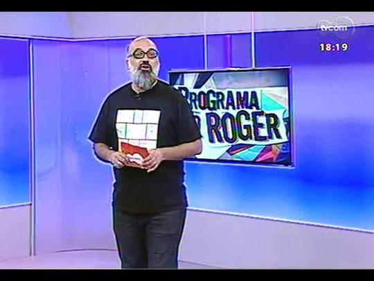 Programa do Roger - Filme Noé + Brechó do Roger: Paco de Lucía - Bloco 4 - 26/02/2014