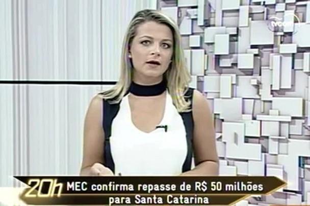 TVCOM 20h - MEC confirma repasse de 50 milhões para Santa Catarina - 20.1.15