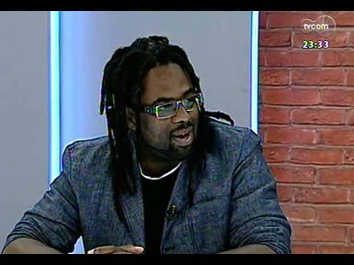 Mãos e Mentes - Coordenador da Central Única das Favelas do RS, jornalista Manoel Soares - Bloco 2 - 08/04/2013