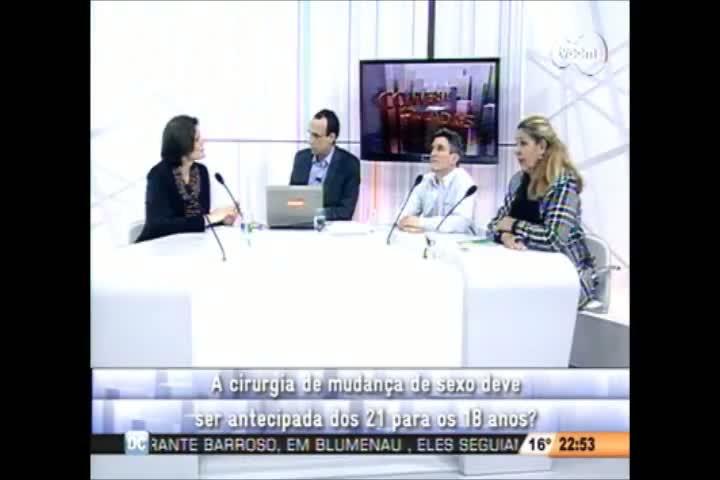 Conversas Cruzadas - Debate sobre a redução da idade mínima para a realização da cirurgia de mudança de sexo - 4º bloco 09-08-2013