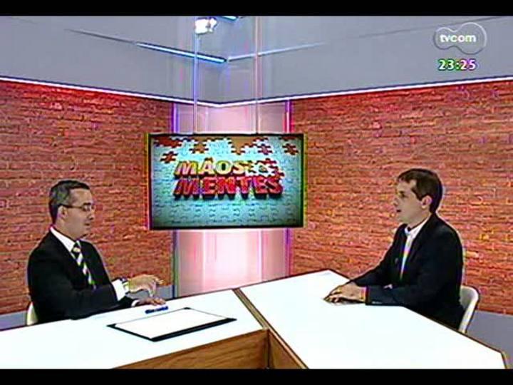 Mãos e Mentes - Presidente do Instituto de Estudos Empresariais, Michel Gralha - Bloco 3 - 17/03/2013