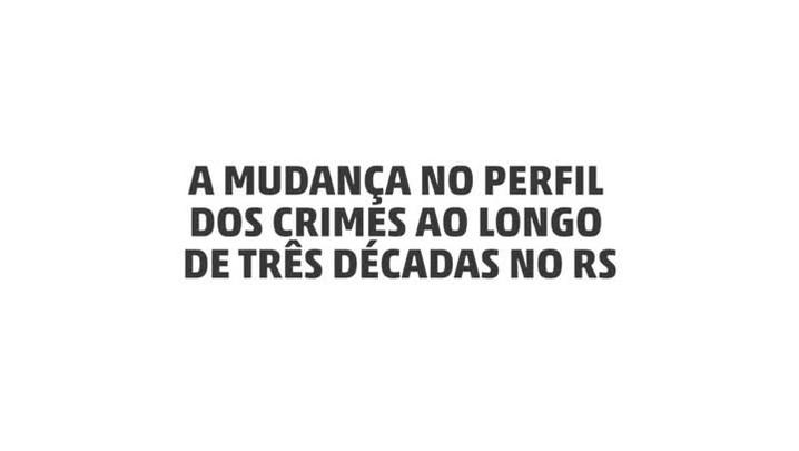 Autoridades da segurança pública comentam evolução da criminalidade no RS