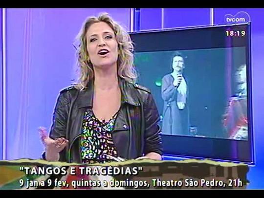 Programa do Roger - Começa temporada de \'Tangos & Tragédias\' - Bloco 4 - 09/01/2014