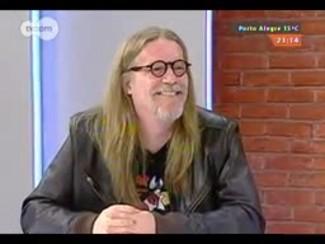 Mãos e Mentes - Músico, compositor e escritor Humberto Gessinger - Bloco 2 - 07/09/2014