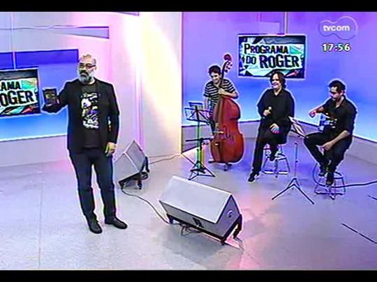 Programa do Roger - Bate-papo com Marcio Celli sobre o lançamento de seu CD - Bloco 2 - 05/12/2013