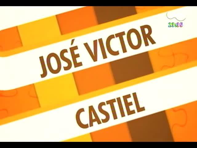 Mãos e Mentes - Produtor cultural e ator José Victor Castiel - Bloco 1 - 14/10/2013