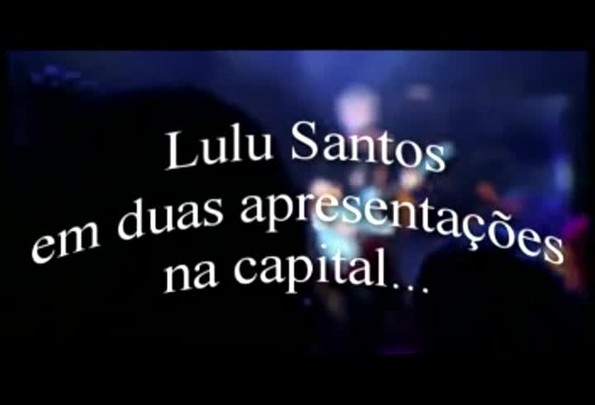 Lulu Santos em duas apresentações em Porto Alegre
