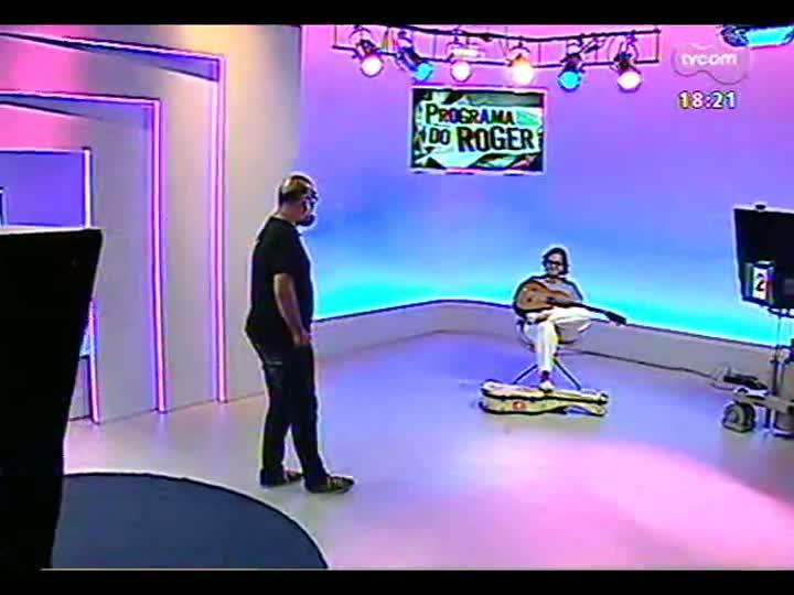 """Programa do Roger - Yamandu Costa traz show \""""Íntimo\"""" - bloco 4"""