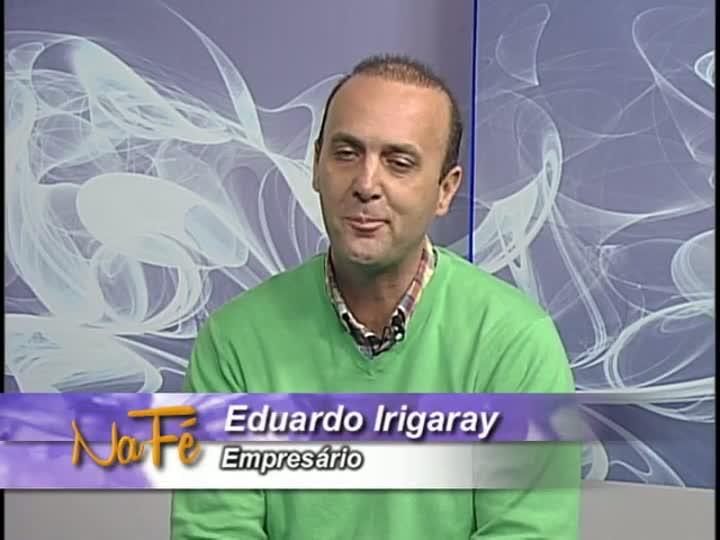 Na Fé - Entrevista com o empresário Eduardo Irigaray e clipes de música gospel - 23/06/2013 - bloco 2