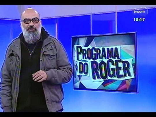 """Programa do Roger - Lojinha do Roger + Clipe Gaúcho \""""Astral\"""" - Bloco 4 - 28/07/2014"""