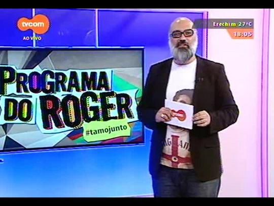 Programa do Roger - Lojinha do Roger + Electric Blues Explosion - Bloco 3 - 17/11/2014