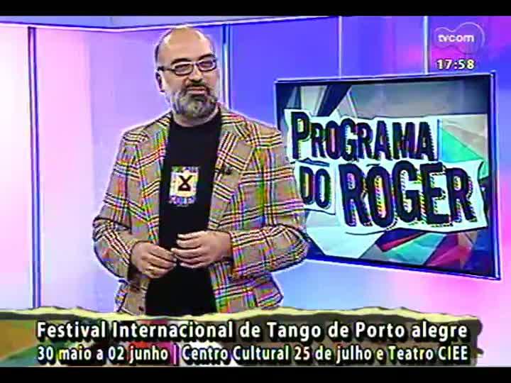 Programa do Roger - Começa o 4º Festival Internacional de Tango de Porto Alegre - bloco 2 - 28/05/2013