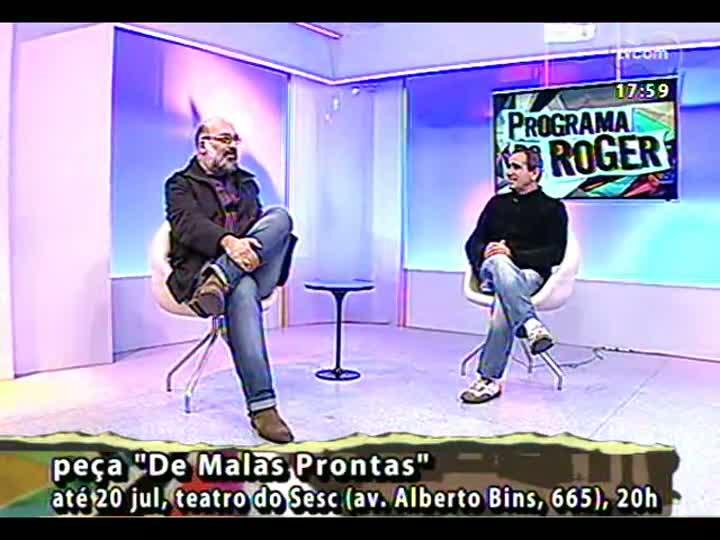 Programa do Roger - diretor de teatro Pepe Nuñez - bloco 2 - 19/07/2013
