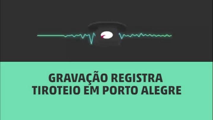 Gravação registra tiroteio em Porto Alegre