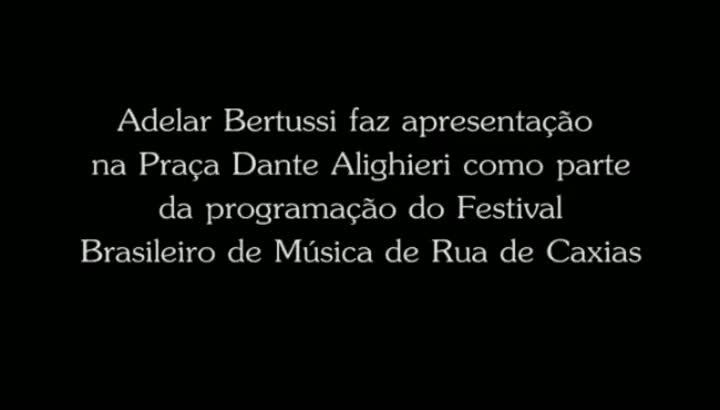Adelar Bertussi no Festival Brasileiro de Música de Rua