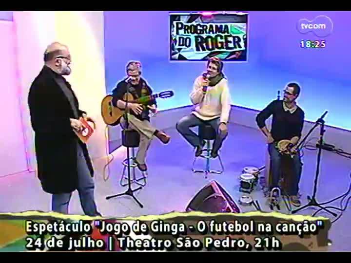 Programa do Roger - Confira um papo com os músicos Dudu Sperb, Mateus Kuschick e Luís Vagner - bloco 4 - 23/07/2013