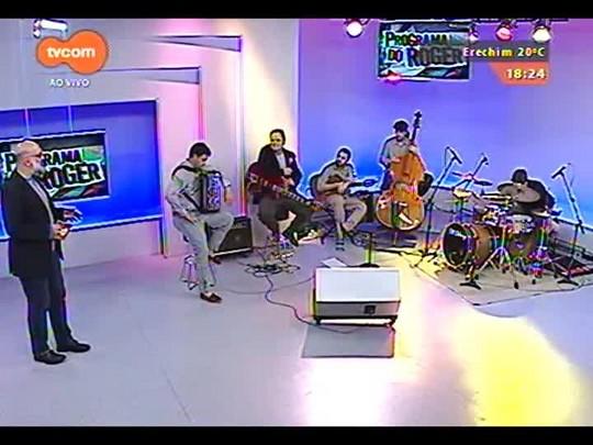 Programa do Roger - Grupo Quinteto Canjerana, música gaúcha contemporânea - Bloco 4 - 03/09/2014
