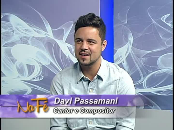 Na Fé - Entrevista com o cantor e compositor Davi Passamani e clipes de música gospel - 14/07/2013 - bloco 2