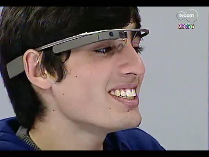 Mãos e Mentes - Lucas Sperb, o único brasileiro que tem o Google Glass - Bloco 3 - 08/08/2013