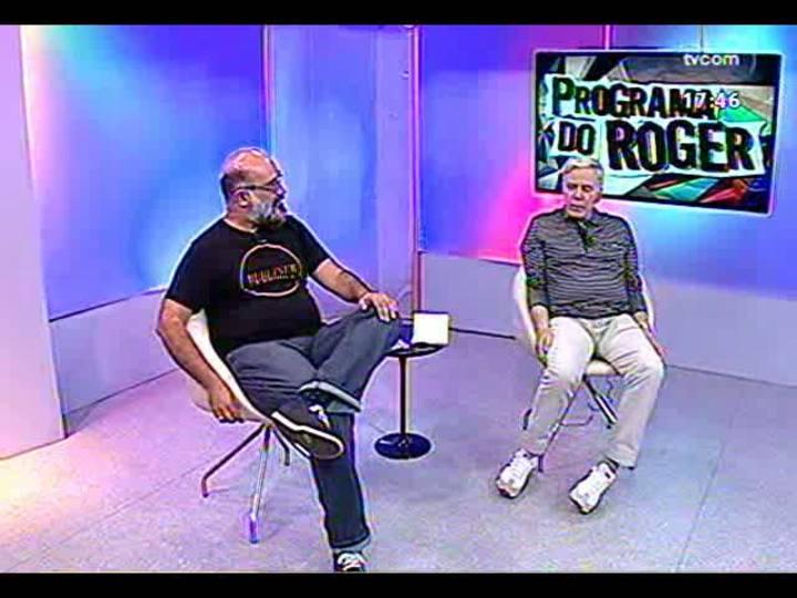Programa do Roger - Entrevista com a ator e diretor Reginaldo Faria - bloco 1 - 11/04/2013
