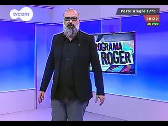 Programa do Roger - MadBlush - Bloco 4 - 20/08/2014