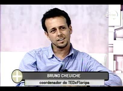 TVCOM Tudo Mais - Tedx Floripa - 4º bloco – 26/09/2013