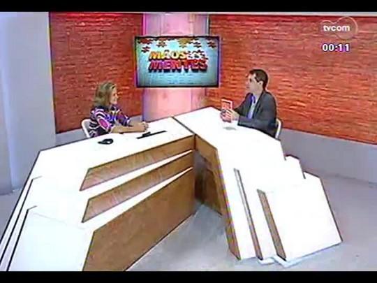 Mãos e Mentes - Economista e empresária Tânia Caleffi - Bloco 4 - 06/01/2014