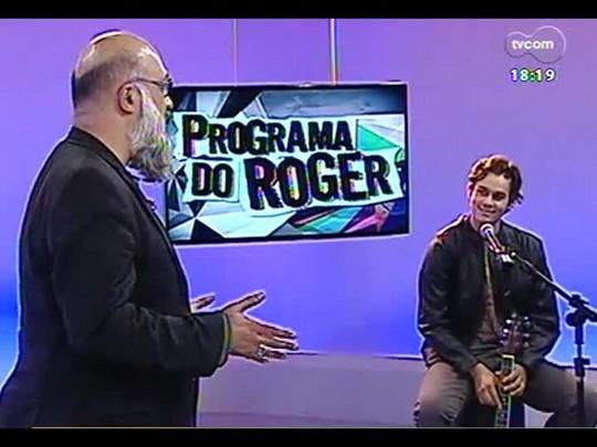 Programa do Roger - Músico Gabriel Levan - Bloco 4 - 02/05/2014